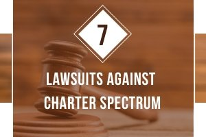 7 lawsuits your should know against Charter Spectrum.