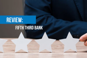 Fith Third Bank Reviews and Ratings